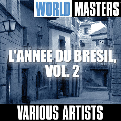 World Masters: L'annee Du Bresil, Vol. 2 de Various Artists