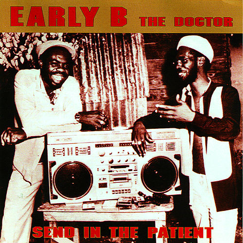 Send In The Patient by Early B