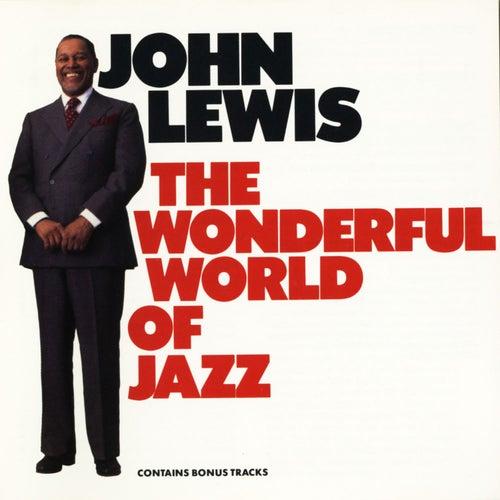 The Wonderful World Of Jazz von John Lewis