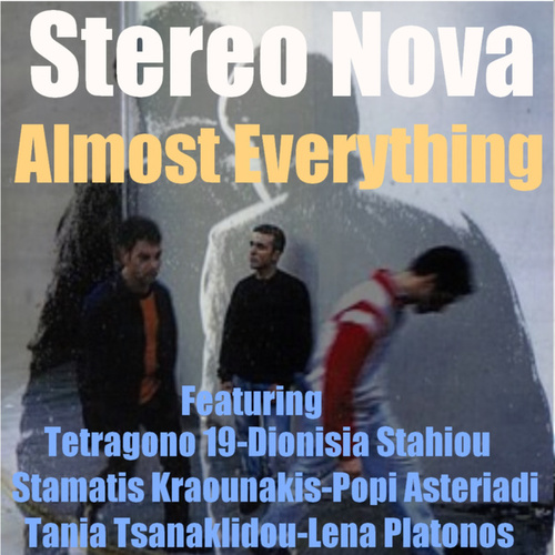 Almost Everything by Stereonova (Στέρεο Νόβα)