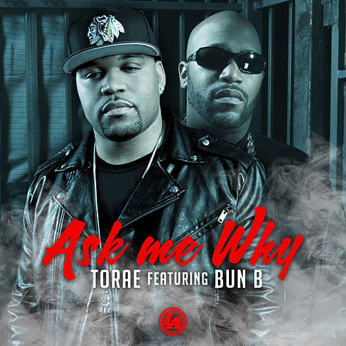 Ask Me Why (feat. Bun B) de Torae