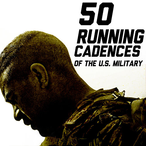 50 Running Cadences of the U.S. Military by U.S. Drill Sergeant Field Recordings