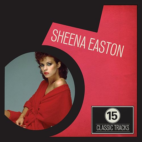 15 Classic Tracks: Sheena Easton de Sheena Easton