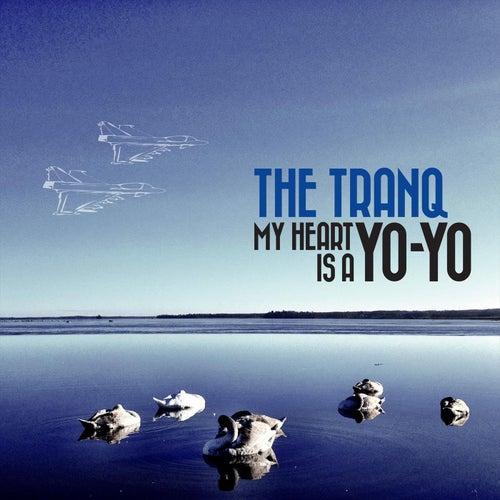 My Heart Is A Yo-Yo de The Tranq