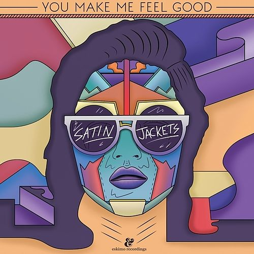 You Make Me Feel Good by Satin Jackets