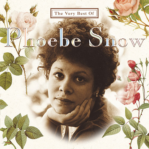 The Very Best Of Phoebe Snow di Phoebe Snow