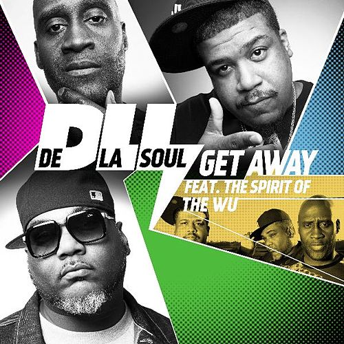 Get Away (The Spirit of Wu-Tang) by De La Soul