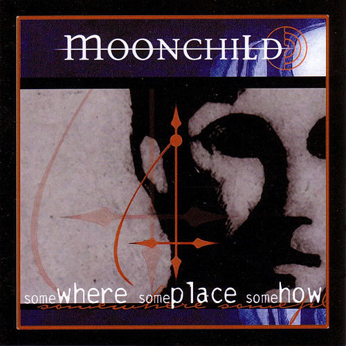 Somewhere Someplace Somehow by Moonchild
