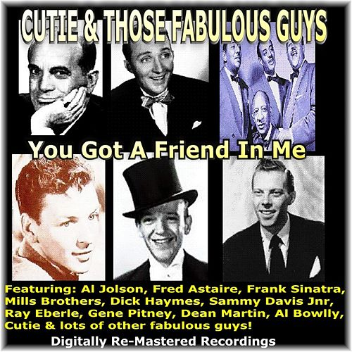 Cutie & Those Fabulous Guys - You Got a Friend in Me by Various Artists