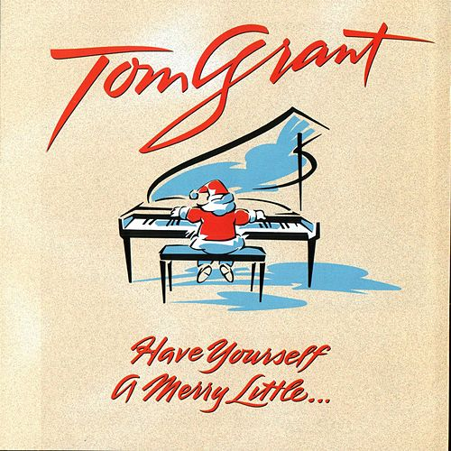 Have Yourself A Merry Little... fra Tom Grant