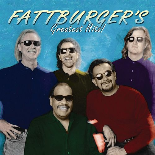 Greatest Hits by Fattburger