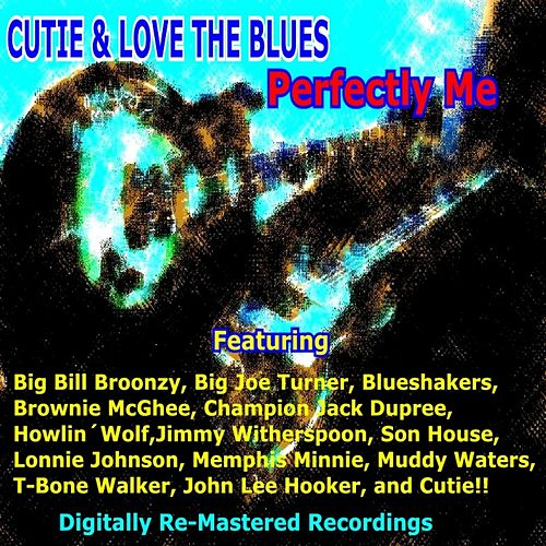 Cutie & Loves the Blues - Perfectly Me de Various Artists