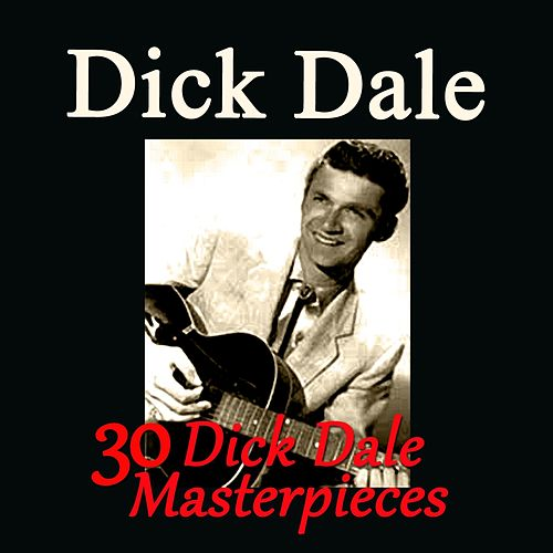 30 Dick Dale Masterpieces de Dick Dale