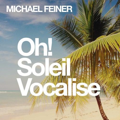 Oh! Soleil Vocalise (EP) von Michael Feiner