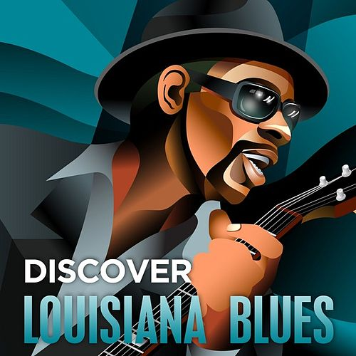 Discover - Louisiana Blues by Various Artists