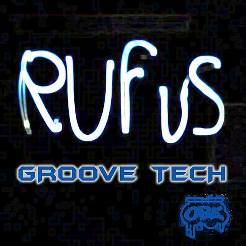 Groove Tech by Rufus