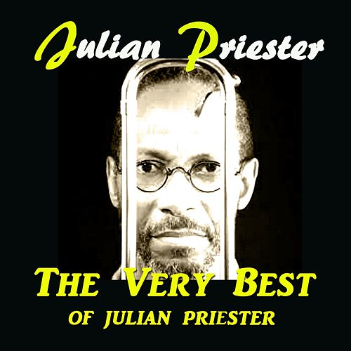 The Very Best of Julian Priester von Julian Priester