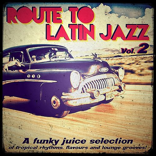 Route To Latin Jazz, Vol. 2 de Various Artists