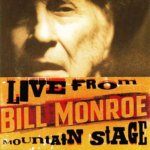 Live From Mountain Stage de Bill Monroe