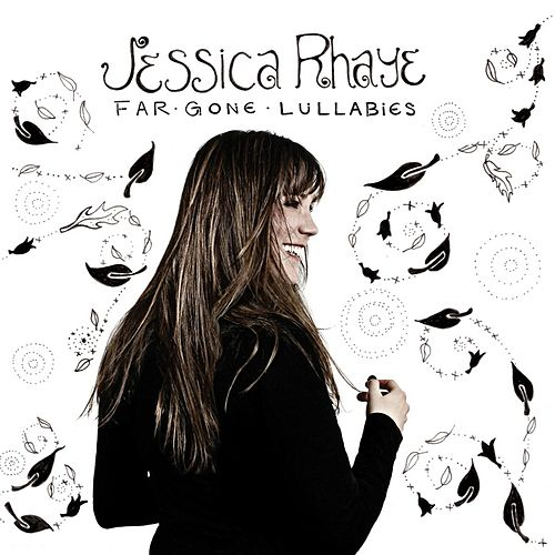Far Gone Lullabies by Jessica Rhaye