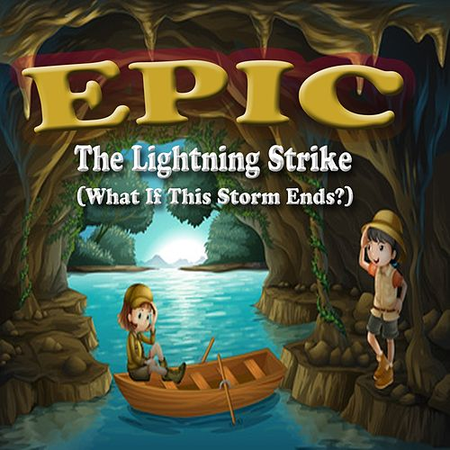 The Lightning Strike - What If This Storm Ends? (Soundtrack Theme from