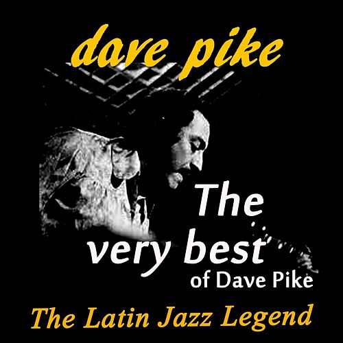 The Very Best Of Dave Pike (The Latin Jazz Legend) di Dave Pike