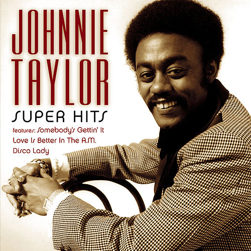 Super Hits von Johnnie Taylor