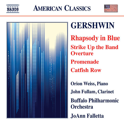 Gershwin: Rhapsody in Blue - Strike Up the Band: Overture - Promenade - Catfish Row de The Buffalo Philharmonic Orchestra