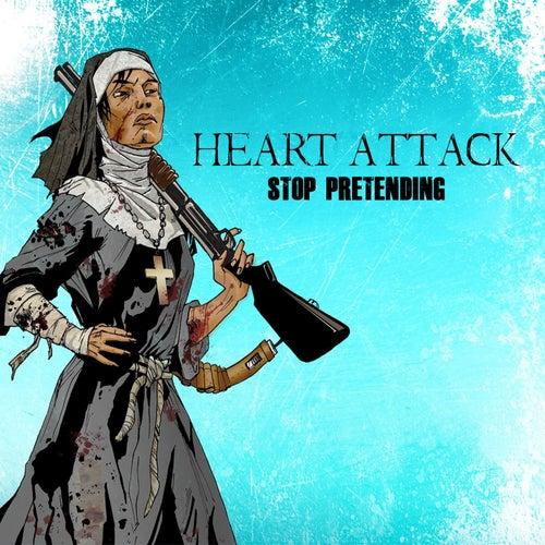 Stop Pretending de Heart Attack (1)