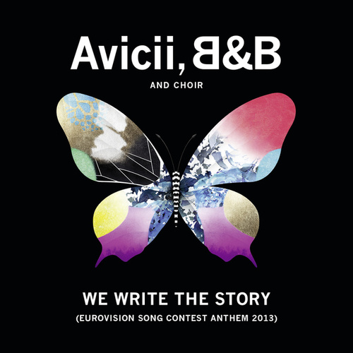 We Write The Story (Eurovision Song Contest Anthem 2013) by Avicii