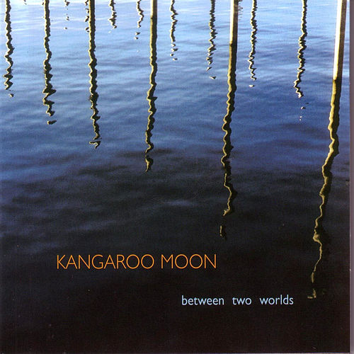 Between Two Worlds von Kangaroo Moon