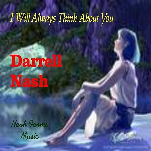 I Will Always Think About You (Cover) by Darrell Nash