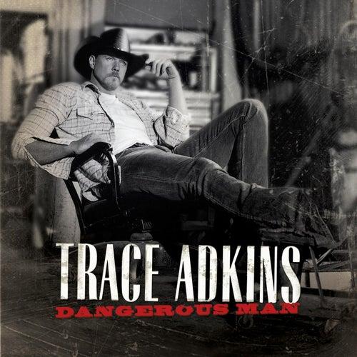 Dangerous Man de Trace Adkins