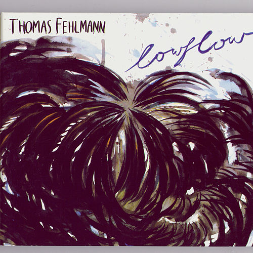 Lowflow by Thomas Fehlmann
