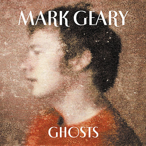 Ghosts by Mark Geary