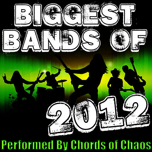 Biggest Bands of 2012 di Chords Of Chaos