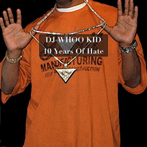 10 Years of Hate de DJ Whoo Kid