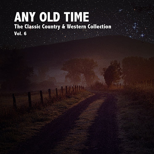 Any Old Time: The Classic Country & Western Collection, Vol. 7 de Various Artists