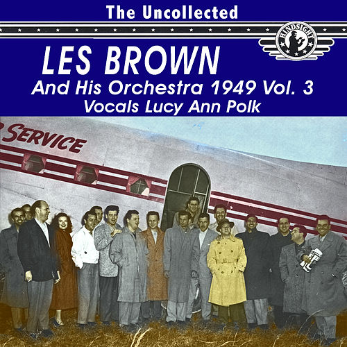 The Uncollected Les Brown and His Orchestra 1949, Vol. 3 de Les Brown