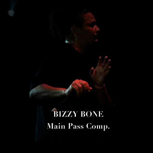 Main Pass Comp de Bizzy Bone