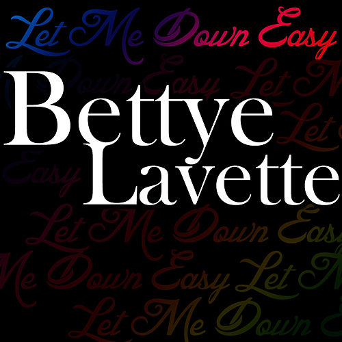 Let Me Down Easy by Bettye LaVette