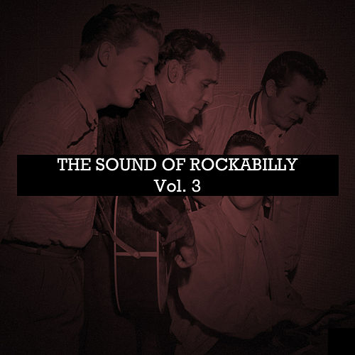 The Sound of Rockabilly, Vol. 3 by Various Artists