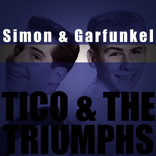 Tico & The Triumphs by Simon & Garfunkel