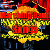 Yellow Rose of Texas: Marching Band Songs by Let The Music Play