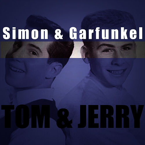 Tom & Jerry by Simon & Garfunkel