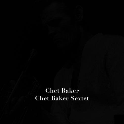 Chet Baker Sextet de Chet Baker