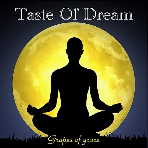 Grapes of Grace von Taste of Dream