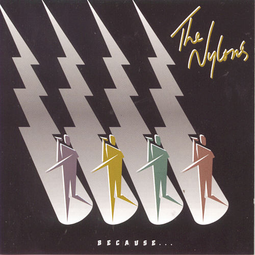 Because... by The Nylons