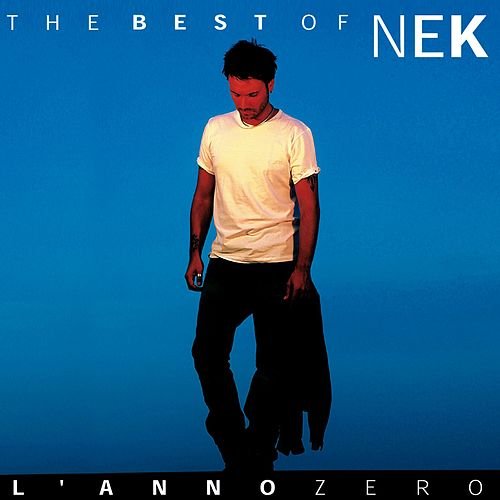 Nek The Best of : L 'anno zero by Nek