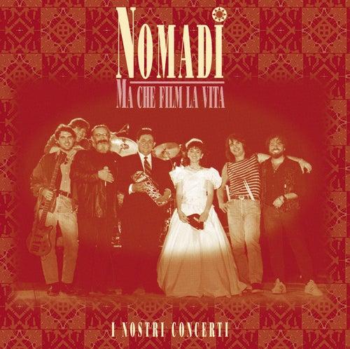 Ma che film la vita (live) by Nomadi